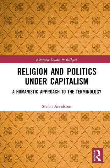 Religion and Politics Under Capitalism A Humanistic Approach to the Terminology book cover