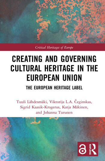 Creating and Governing Cultural Heritage in the European Union (Open Access) The European Heritage Label book cover