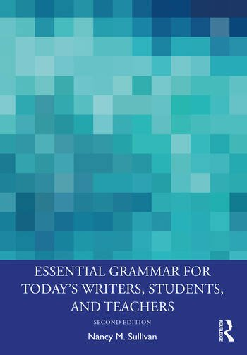 Essential Grammar for Today's Writers, Students, and Teachers book cover
