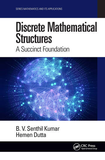 Discrete Mathematical Structures A Succinct Foundation book cover