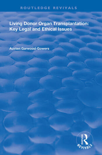 Living Donor Organ Transplantation Key Legal and Ethical Issues book cover