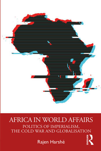 Africa in World Affairs Politics of Imperialism, the Cold War and Globalisation book cover