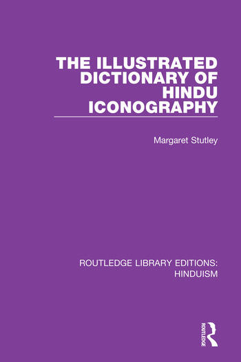 The Illustrated Dictionary of Hindu Iconography book cover