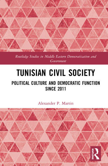 Tunisian Civil Society Political Culture and Democratic Function Since 2011 book cover