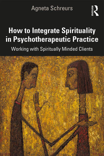 How to Integrate Spirituality in Psychotherapeutic Practice Working with Spiritually-Minded Clients book cover