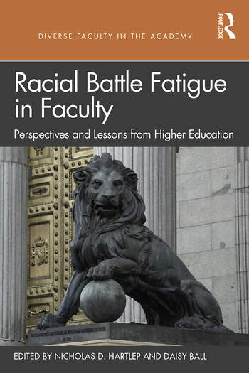 Racial Battle Fatigue in Faculty Perspectives and Lessons from Higher Education book cover