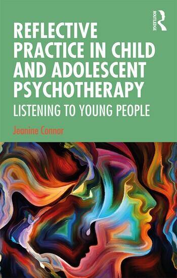Reflective Practice in Child and Adolescent Psychotherapy Listening to Young People book cover