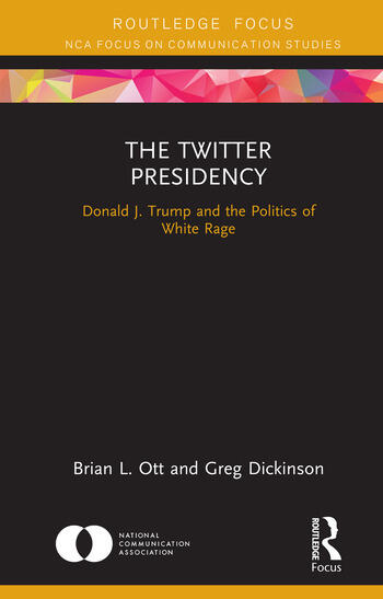 The Twitter Presidency Donald J. Trump and the Politics of White Rage book cover