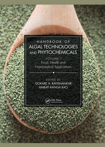 Handbook of Algal Technologies and Phytochemicals Volume I Food, Health and Nutraceutical Applications book cover
