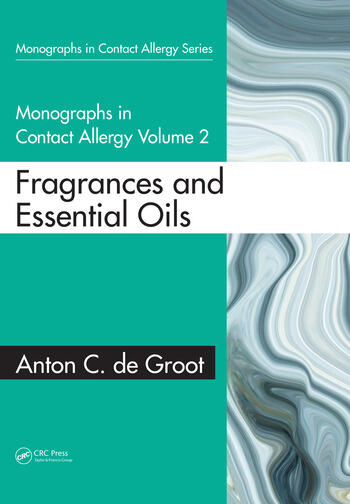 Monographs in Contact Allergy: Volume 2 Fragrances and Essential Oils book cover