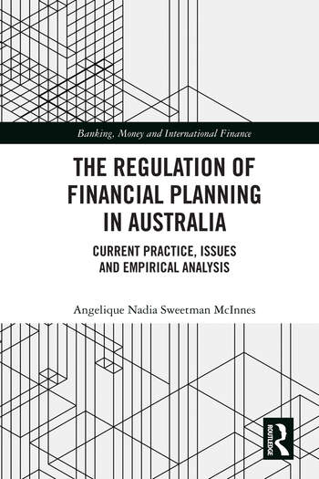 The Regulation of Financial Planning in Australia Current Practice, Issues and Empirical Analysis book cover