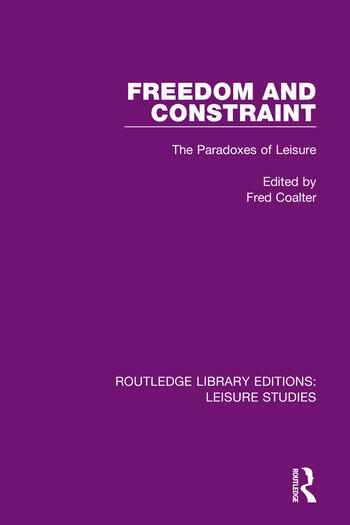 Freedom and Constraint The Paradoxes of Leisure book cover