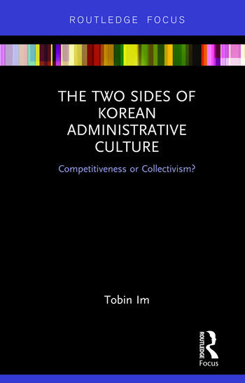 The Two Sides of Korean Administrative Culture Competitiveness or Collectivism? book cover