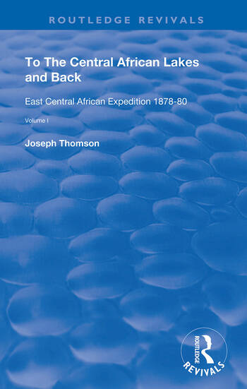 To The Central African Lakes and Back The Narrative of The Royal Geographical Society's East Central Expedition 1878-80, Volume 1 book cover