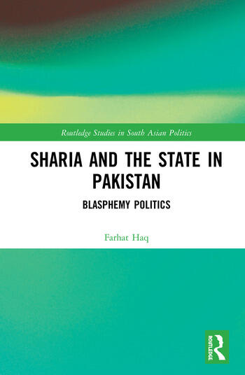 Sharia and the State in Pakistan Blasphemy Politics book cover