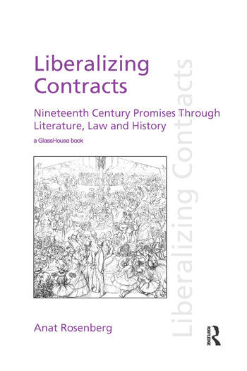 Liberalizing Contracts Nineteenth Century Promises Through Literature, Law and History book cover