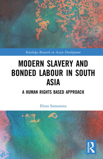 Modern Slavery and Bonded Labour in South Asia A Human Rights-Based Approach book cover