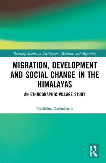 Migration, Development and Social Change in the Himalayas An Ethnographic Village Study book cover