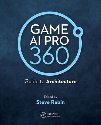 Game AI Pro 360: Guide to Architecture book cover