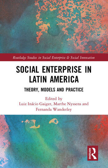 Social Enterprise in Latin America Theory, Models and Practice book cover