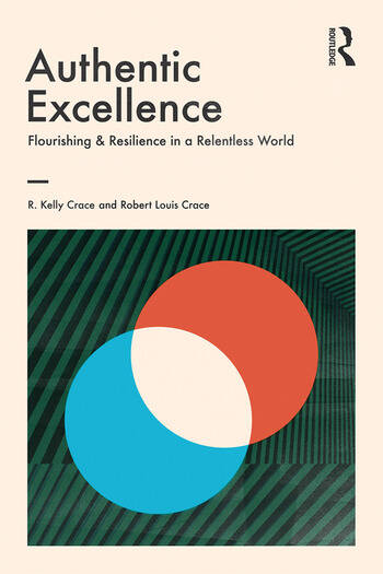 Authentic Excellence Flourishing & Resilience in a Relentless World book cover