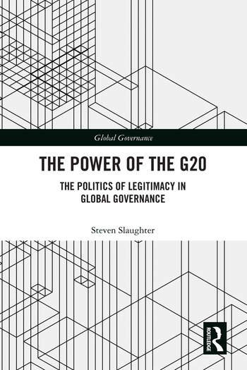 The Power of the G20 The Politics of Legitimacy in Global Governance book cover