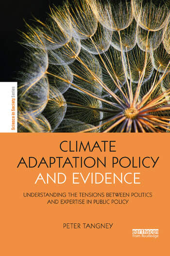 Climate Adaptation Policy and Evidence Understanding the Tensions between Politics and Expertise in Public Policy book cover