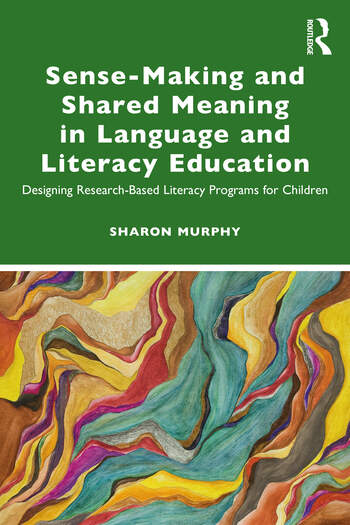 Sense-Making and Shared Meaning in Language and Literacy Education Designing Research-Based Literacy Programs for Children book cover