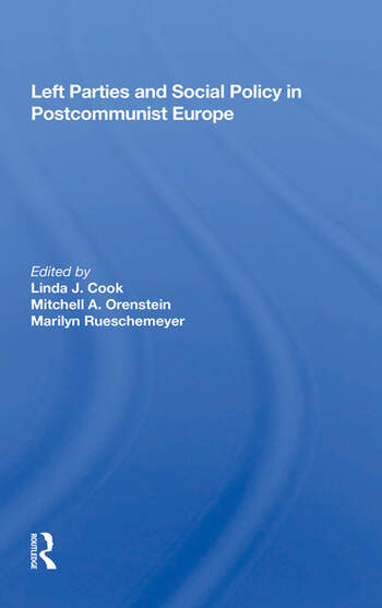 Left Parties And Social Policy In Postcommunist Europe book cover