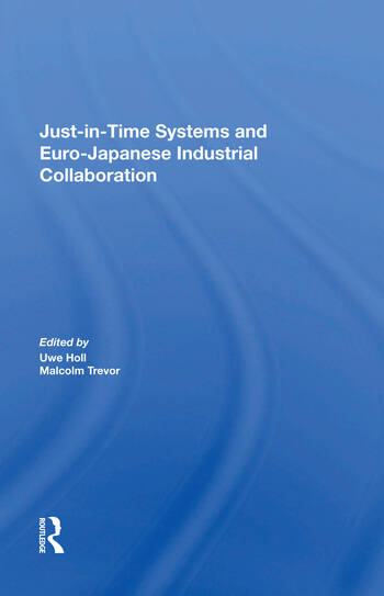 Just In Time Systems And Euro-japanese Industrial Collaboration book cover