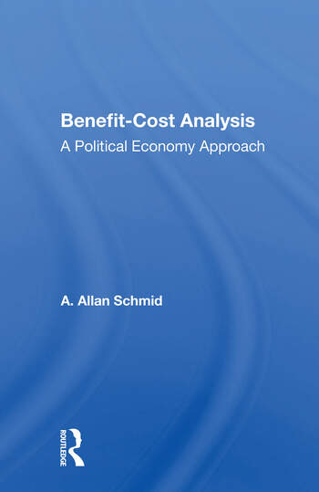 Benefit-cost Analysis A Political Economy Approach book cover