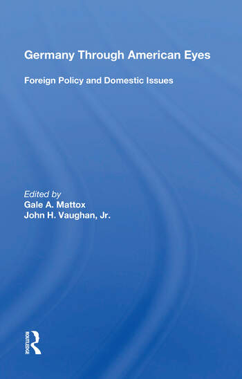 Germany Through American Eyes Foreign Policy And Domestic Issues book cover