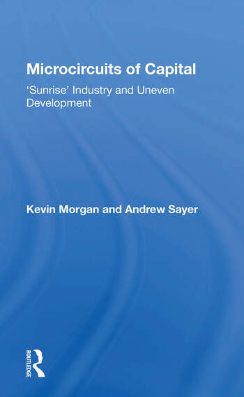 Microcircuits Of Capital Sunrise Industry And Uneven Development book cover