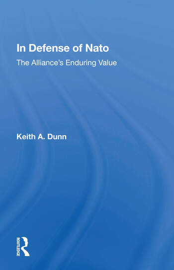 In Defense Of Nato The Alliance's Enduring Value book cover