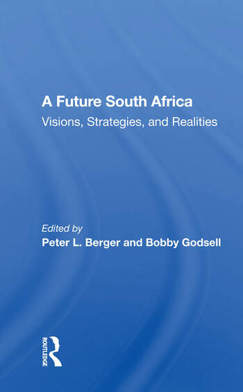 A Future South Africa Visions, Strategies, And Realities book cover
