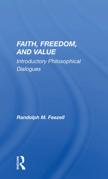 Faith, Freedom, And Value Introductory Philosophical Dialogues book cover