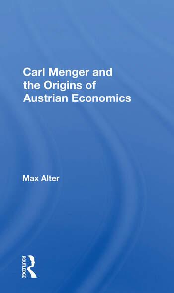 Carl Menger And The Origins Of Austrian Economics book cover