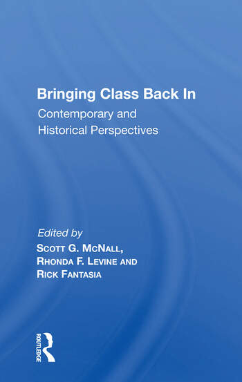 Bringing Class Back In Contemporary And Historical Perspectives book cover