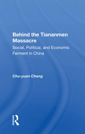 Behind The Tiananmen Massacre Social, Political, And Economic Ferment In China book cover