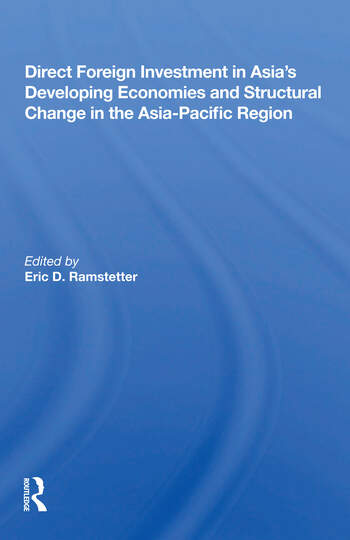 Direct Foreign Investment In Asia's Developing Economies And Structural Change In The Asia-pacific Region book cover