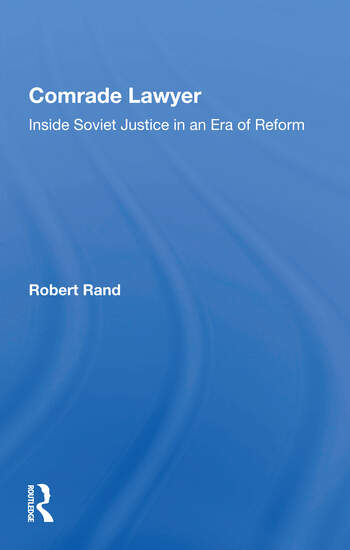 Comrade Lawyer Inside Soviet Justice In An Era Of Reform book cover