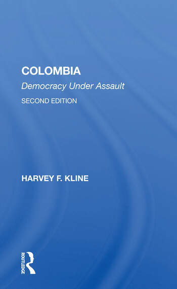 Colombia Democracy Under Assault, Second Edition book cover