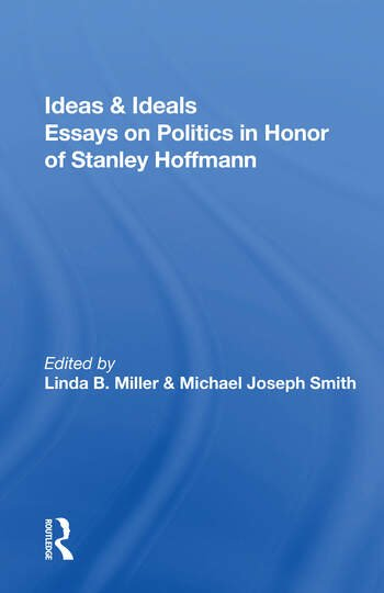 Ideas And Ideals Essays On Politics In Honor Of Stanley Hoffmann book cover