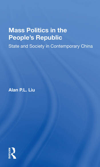 Mass Politics In The People's Republic State And Society In Contemporary China book cover