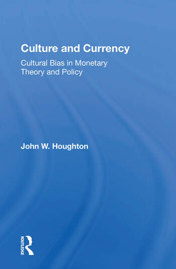Culture And Currency Cultural Bias In Monetary Theory And Policy book cover