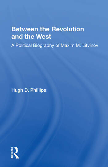 Between The Revolution And The West A Political Biography Of Maxim M. Litvinov book cover