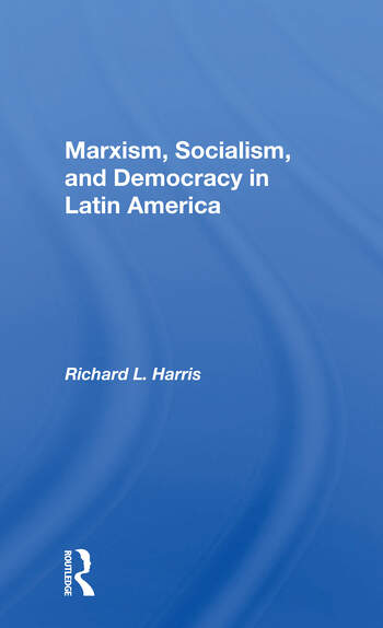 Marxism, Socialism, And Democracy In Latin America book cover