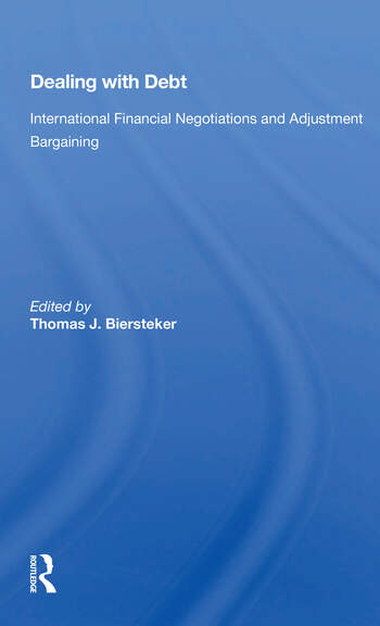 Dealing With Debt International Financial Negotiations And Adjustment Bargaining book cover