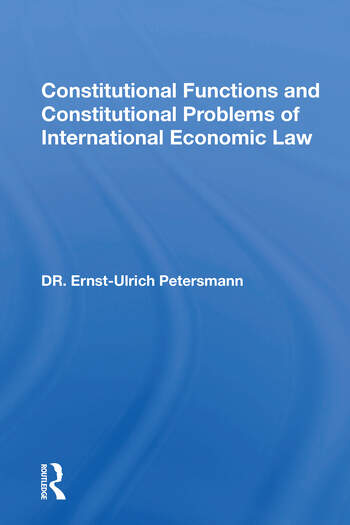 Constitutional Functions And Constitutional Problems Of International Economic Law book cover