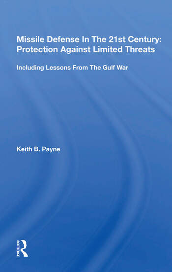 Missile Defense In The 21st Century Protection Against Limited Threats, Including Lessons From The Gulf War book cover